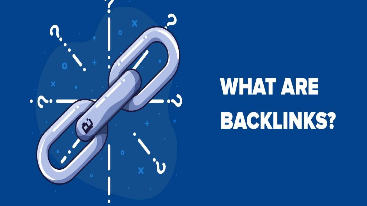 What are the Backlinks? – Definition, Factors, Types