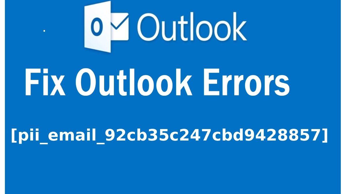 How To Solve [pii_email_92cb35c247cbd9428857] Pii Error?