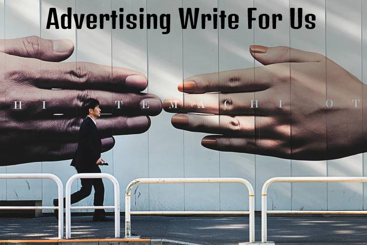 Advertising Write for Us