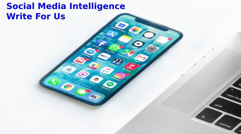 social media intelligence Write for us