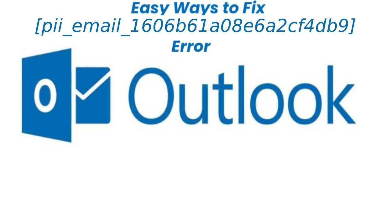 Fixed: [pii_email_1606b61a08e6a2cf4db9] Error