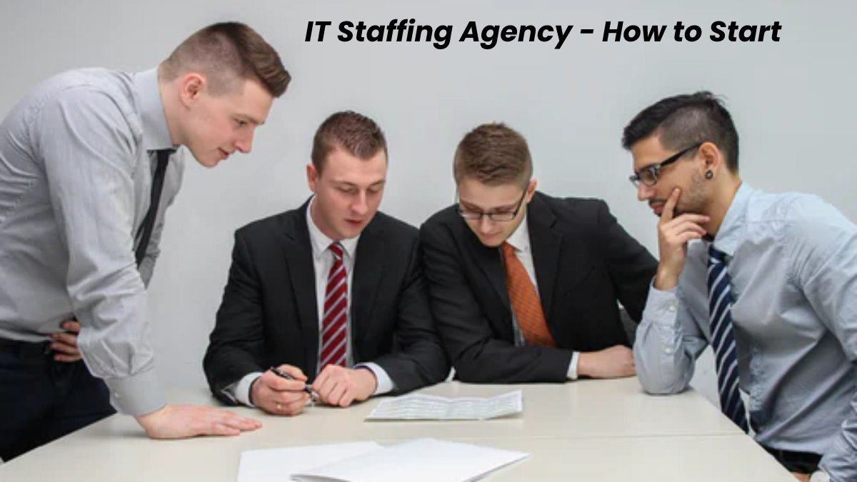 IT Staffing Agency – How to Start